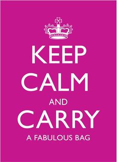 Keep Calm Quotes, Fabulous Bags, Women Handbags, Coach Purses, Awesome ...
