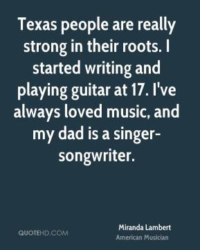 miranda-lambert-quote-texas-people-are-really-strong-in-their-roots-i ...