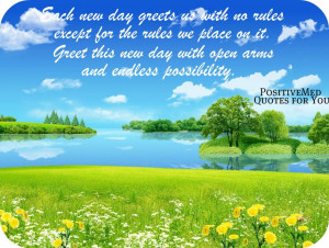 New Day Quotes Each new day greets us with no
