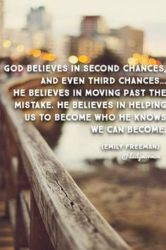 God believes in second chances...and even third chances... More
