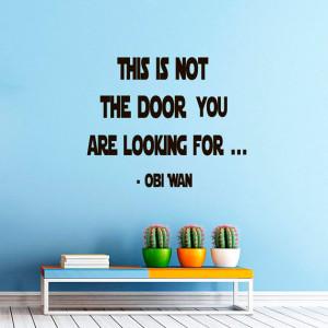 Star Wars Wall Decals Quotes Obi Wan Kenobi This Is Not The Door You ...