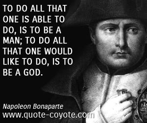 Napoleon Bonaparte quotes - To do all that one is able to do, is to be ...