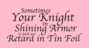 shining armor funny quote share this funny quote on facebook
