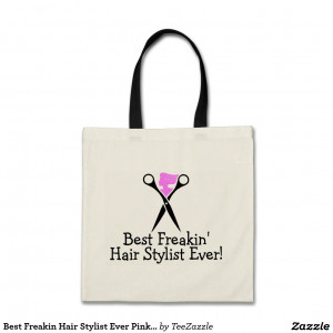 Cute Hair Stylist Quotes Best_freakin_hair_stylist_ever ...