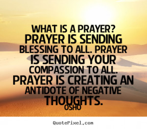 Inspirational quote - What is a prayer? prayer is sending blessing..