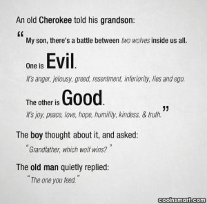 """Jealousy Quote: An old Cherokee told his grandson: """"My..."""
