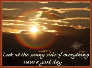 ... shining or not. Marty Robbins Have a Nice Day Quotes|Nice Day Quote