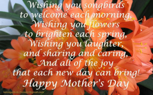 you songbirds to welcome each morning, Wishing you flowers to brighten ...