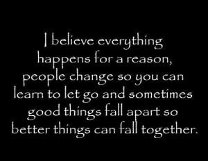 Life quotes / Things happen for a reason.