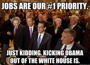 GOP: Jobs Are Our #1 Priority. Just Kidding...