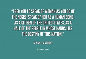 Susan Brownwell Anthony Quotes