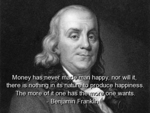 Benjamin franklin, best, quotes, sayings, money, happiness, wise
