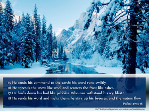 15 He sends his command to the earth; his word runs swiftly.