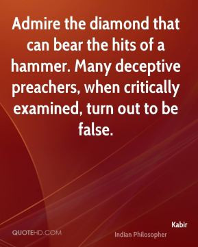 Admire the diamond that can bear the hits of a hammer. Many deceptive ...