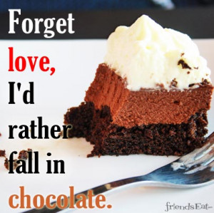 love food quotes In Love Chocolate Food Quote