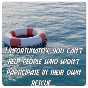trying to help someone that won't. I want to help as many people ...