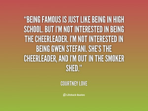 quote-Courtney-Love-being-famous-is-just-like-being-in-24143.png