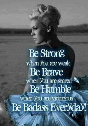 Be badass every day!