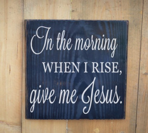 christian_quotes_religious_wood_sign_wall_art_in_the_morning_when_i ...