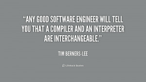 Any good software engineer will tell you that a compiler and an ...