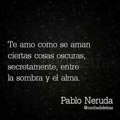 pablo neruda quotes spanish pablo neruda spanish quotes