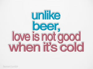 Love Is Not Good When It's Cold