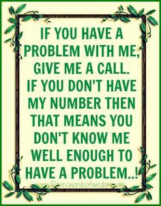 ... have a problem! // Shut Up I'm Still Talking #quotes #issues #truethat