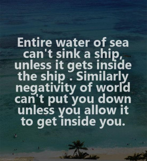 water of the sea can't sink a ship, unless it gets inside the ship ...
