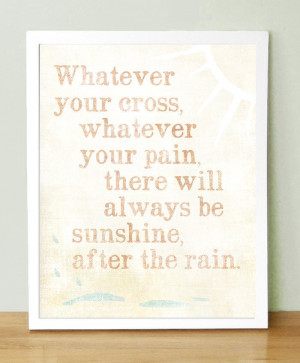 Always sunshine after the rain. | Quotes