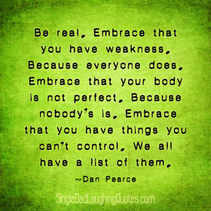 Embrace that You Have Weakness