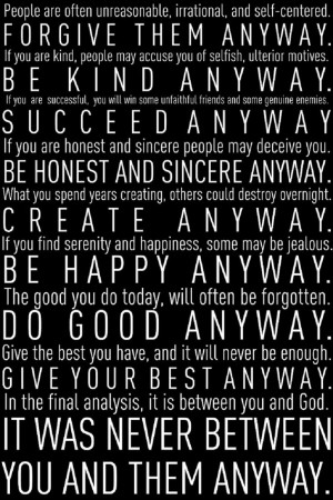 Do It Anyway' by Mother Theresa, adapted from 'The Paradoxical ...