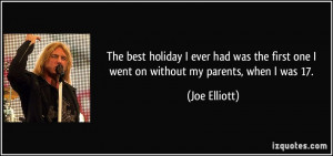 best holiday I ever had was the first one I went on without my parents ...