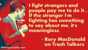 Rory MacDonald's Attitude towards Trash Talkers