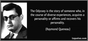 The Odyssey is the story of someone who, in the course of diverse ...