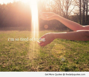 File Name : sad-quotes-tired-of-trying-sayings-pics.jpg Resolution ...