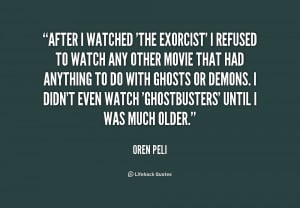 quote-Oren-Peli-after-i-watched-the-exorcist-i-refused-205521.png