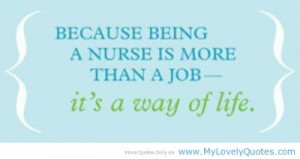 ... nursing is not just a profession it is not just a job but a calling i