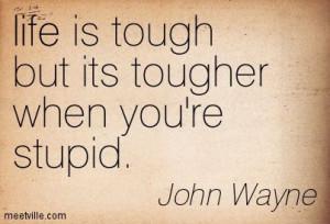 ... John+Wayne+Quotes+Pilgrim | John Wayne : life is tough but its tougher