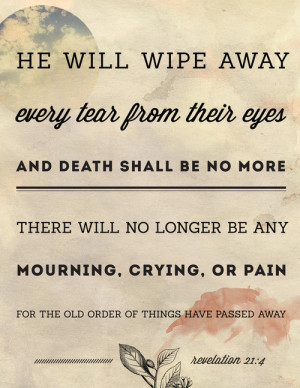 He will wipe away every tear from their eyes, and death shall be no ...
