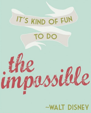 Walt Disney The Impossible Quote by It's Personal Prints
