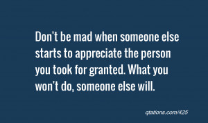 quote of the day: Don't be mad when someone else starts to appreciate ...