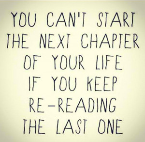 ... of Your Life If You Keep Re-Reading The Last One ~ Break Up Quote