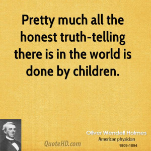 ... much all the honest truth telling Quotes About Telling The Truth