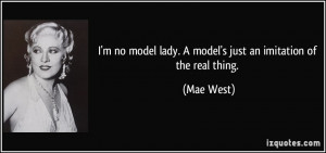 ... lady. A model's just an imitation of the real thing - Women Quote