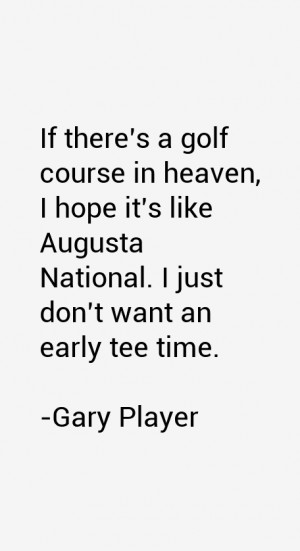 Return To All Gary Player Quotes