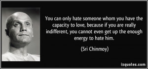 You Can Only Hate Someone...