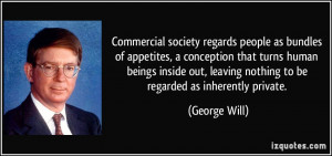 Commercial society regards people as bundles of appetites, a ...