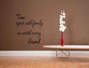 Time-spent-with-family-is-worth-every-01-Vinyl-wall-decals-quotes ...