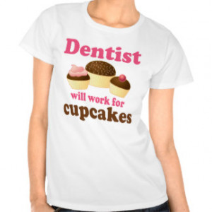 Cute Occupation Chocolate Cupcakes Dentist T Shirt