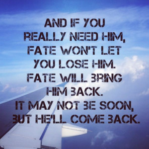 Quotes About Fate And Love Fate faith love heartbreak